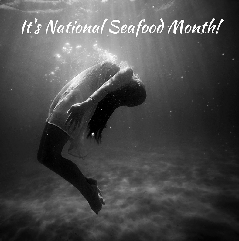 Celebrate National Seafood Month 2017