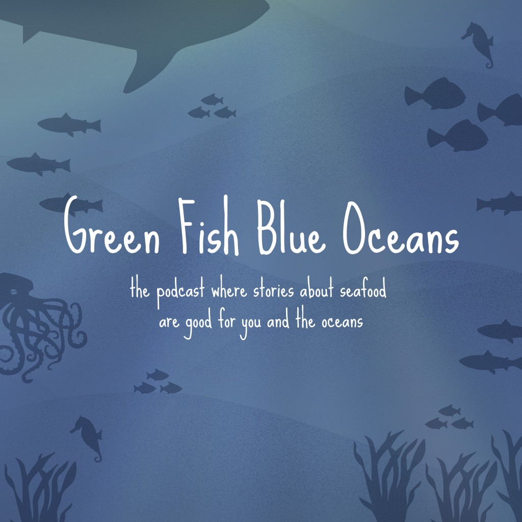 Green Fish Blue Oceans Podcast is Live on iTunes